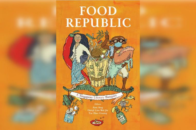 Singapore Shelf: Anthology Food Republic serves up a smorgasbord of local food literature